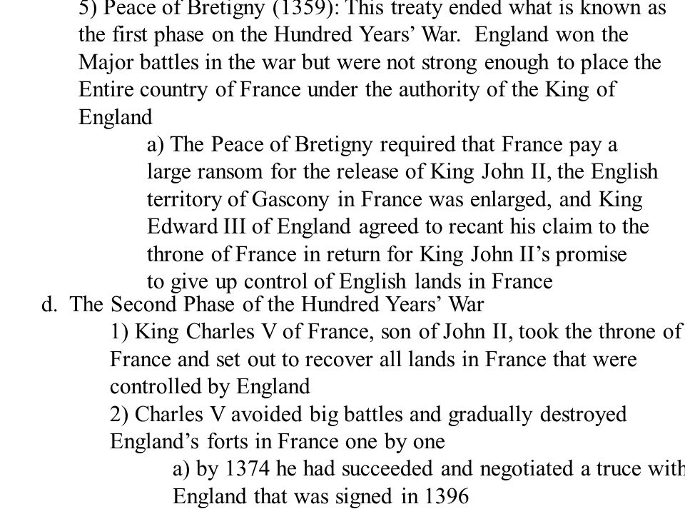 5) Peace of Bretigny (1359): This treaty ended what is known as