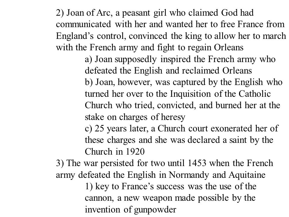 2) Joan of Arc, a peasant girl who claimed God had