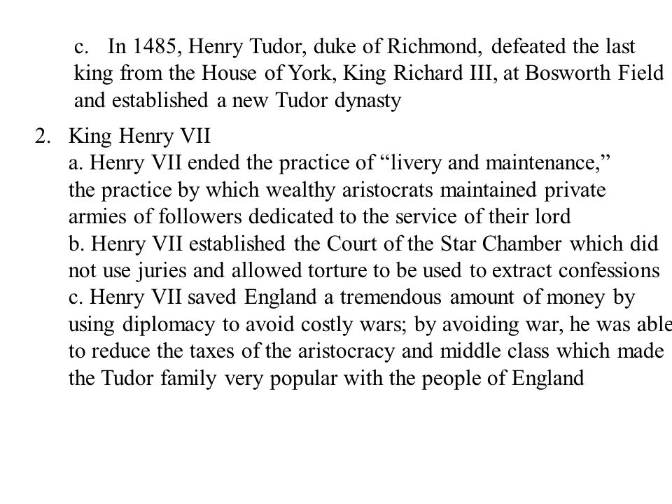 In 1485, Henry Tudor, duke of Richmond, defeated the last