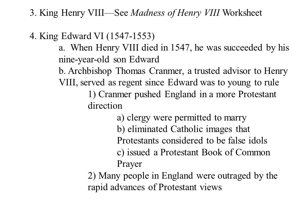 3. King Henry VIII—See Madness of Henry VIII Worksheet