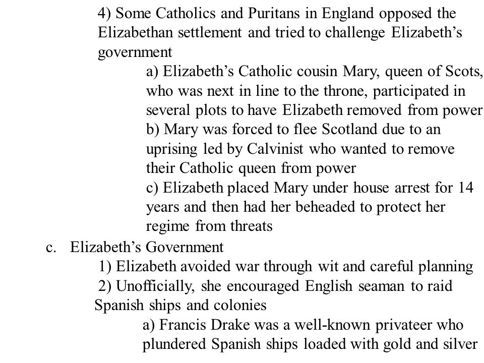 4) Some Catholics and Puritans in England opposed the