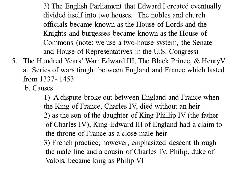 3) The English Parliament that Edward I created eventually