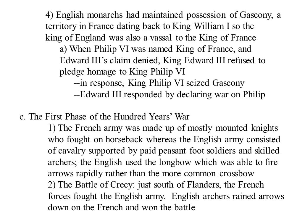 4) English monarchs had maintained possession of Gascony, a