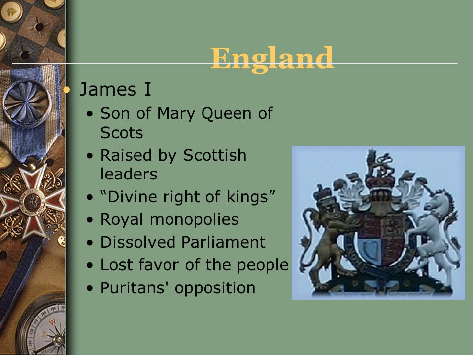 England James I Son of Mary Queen of Scots Raised by Scottish leaders