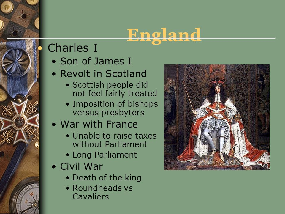 England Charles I Son of James I Revolt in Scotland War with France