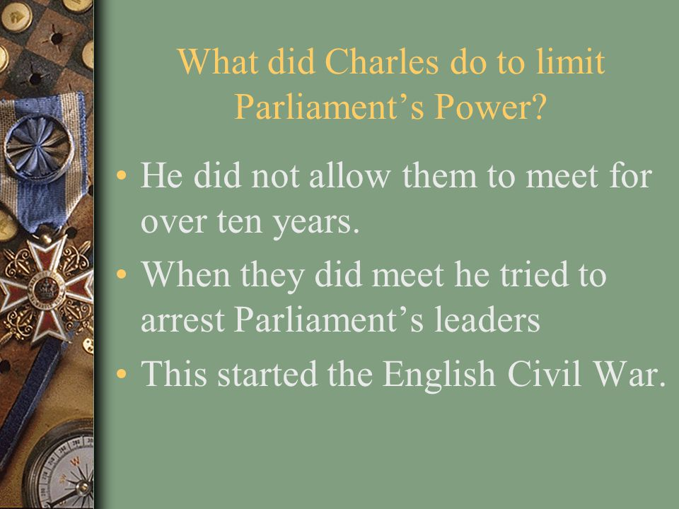 What did Charles do to limit Parliament's Power