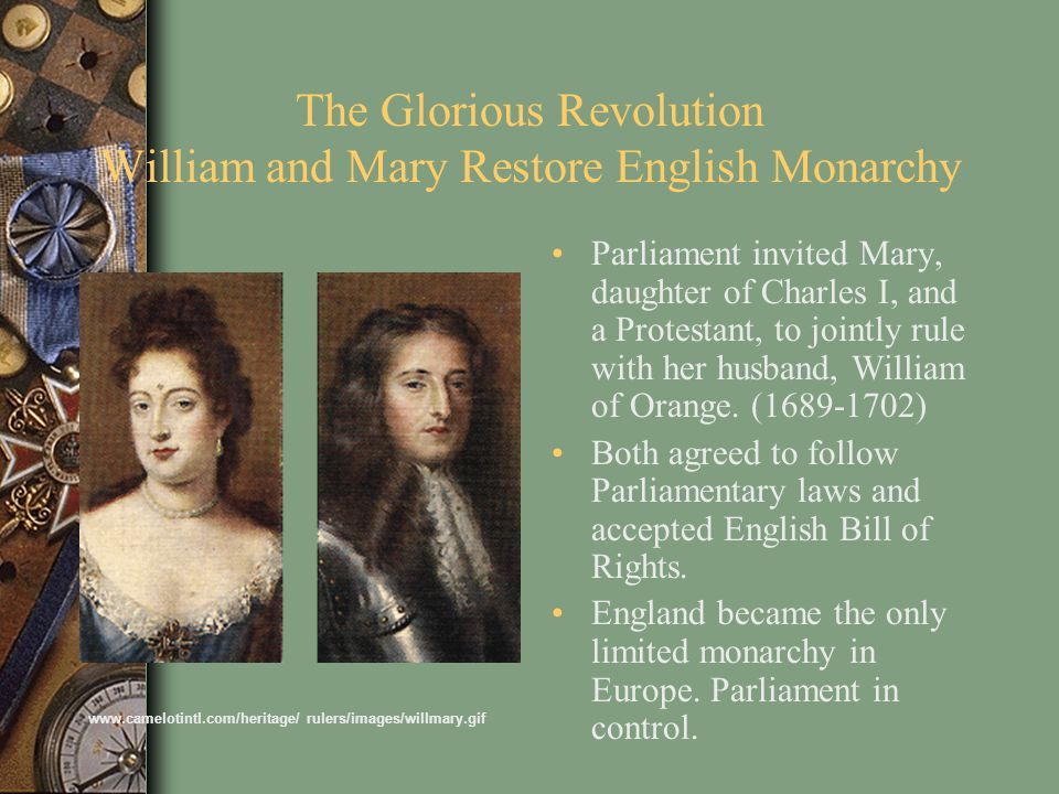 The Glorious Revolution William and Mary Restore English Monarchy