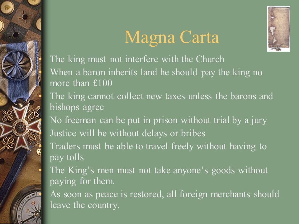 Magna Carta The king must not interfere with the Church
