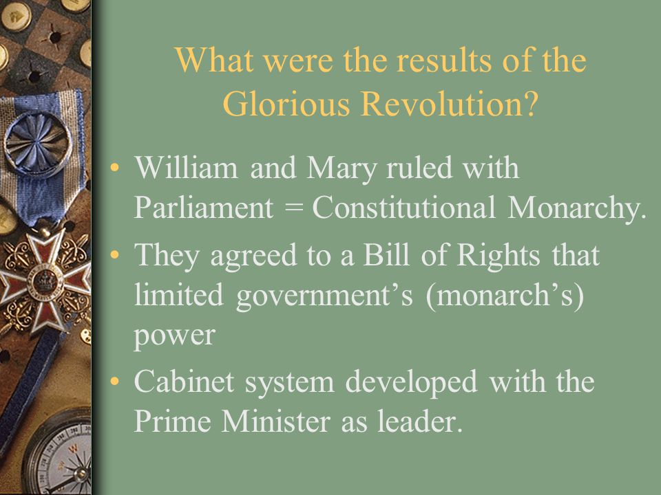 What were the results of the Glorious Revolution