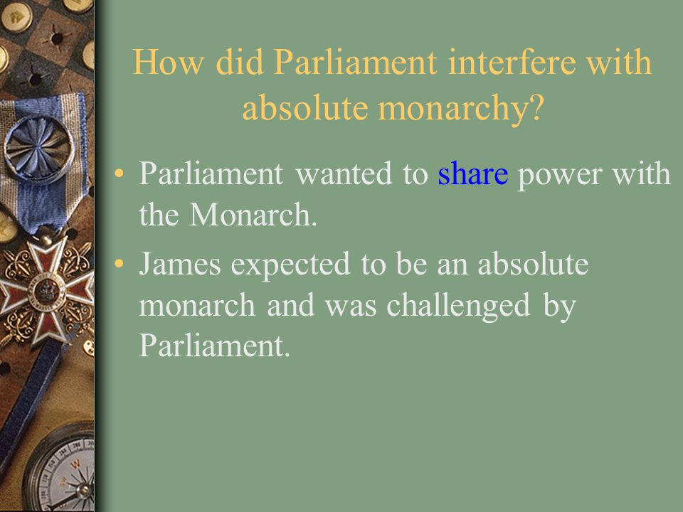 How did Parliament interfere with absolute monarchy