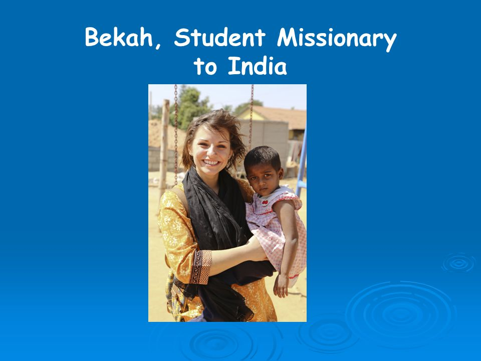 Bekah, Student Missionary