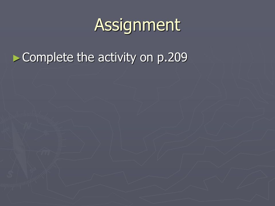Assignment Complete the activity on p.209