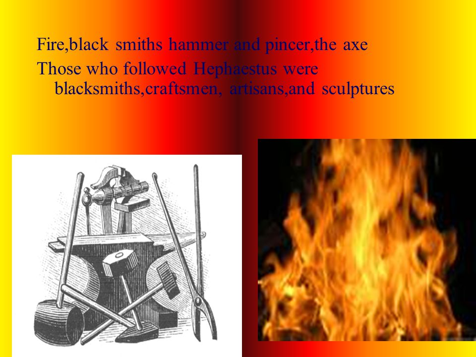 Fire,black smiths hammer and pincer,the axe