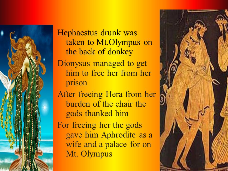 Hephaestus drunk was taken to Mt.Olympus on the back of donkey