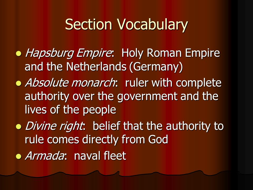 Section Vocabulary Hapsburg Empire: Holy Roman Empire and the Netherlands (Germany)