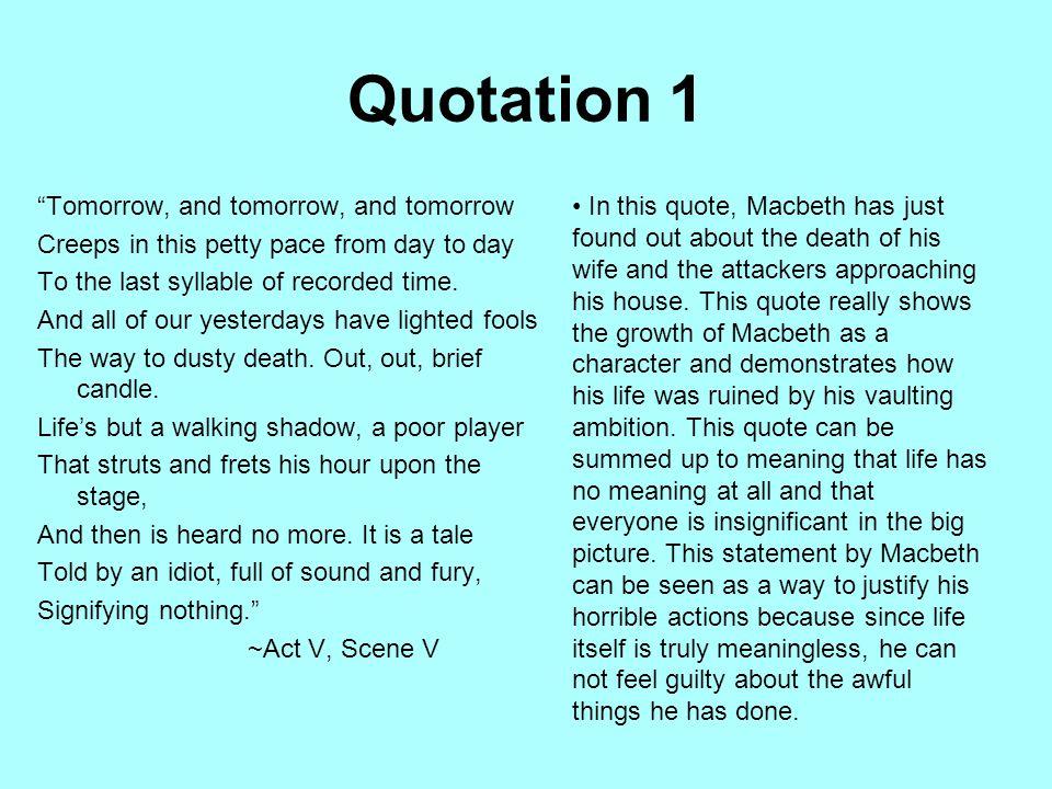 Quotation 1 Tomorrow, and tomorrow, and tomorrow