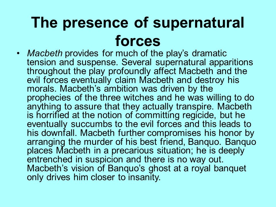 The presence of supernatural forces
