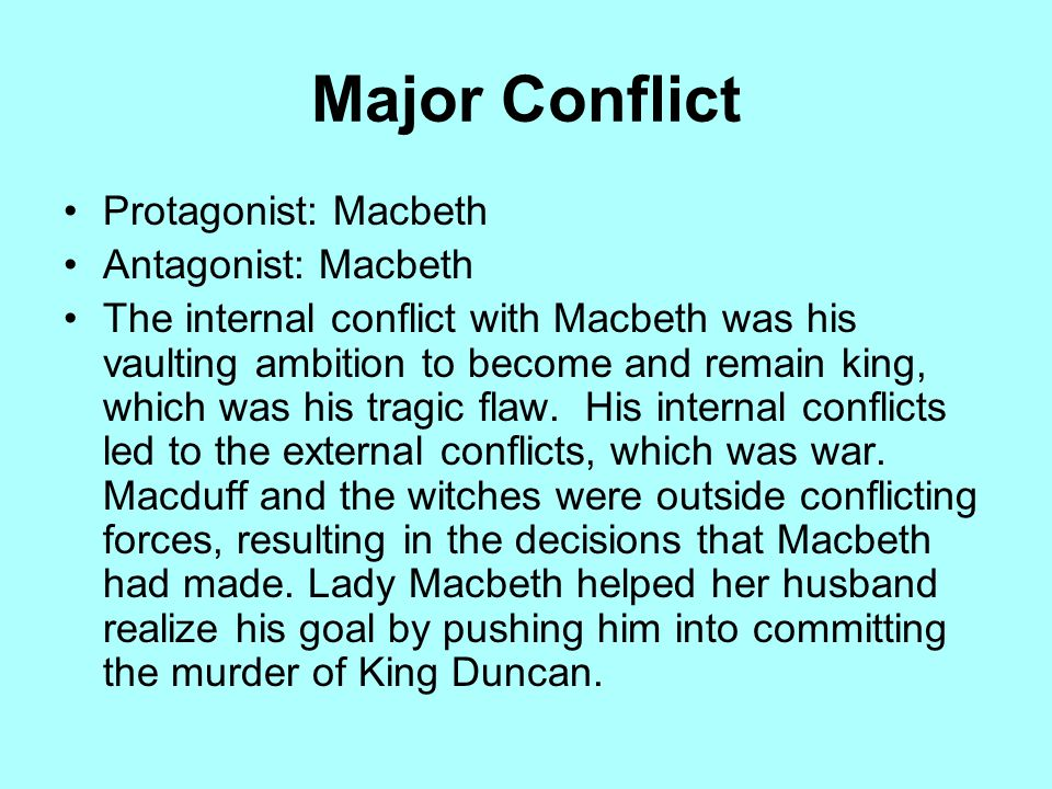 macbeth internal conflict Play by william shakespeare conflict macbeth deals with internal conflict throughout the play he struggles with the ambitions he has after the witches prophesy.