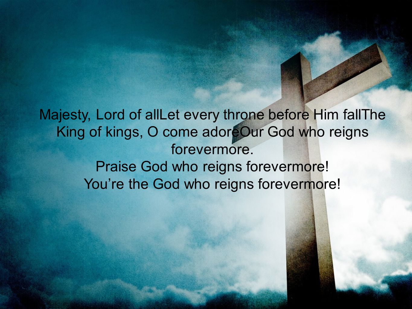 Praise God who reigns forevermore!