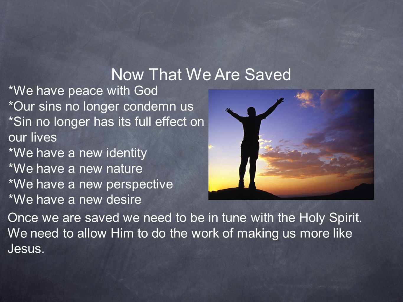 Now That We Are Saved *We have peace with God
