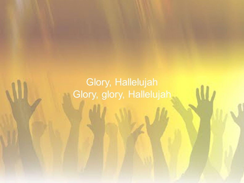 Glory, glory, Hallelujah