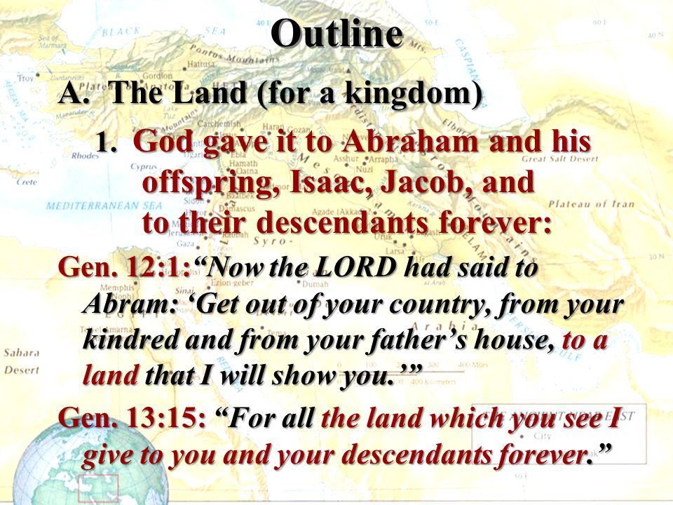 Outline A. The Land (for a kingdom)