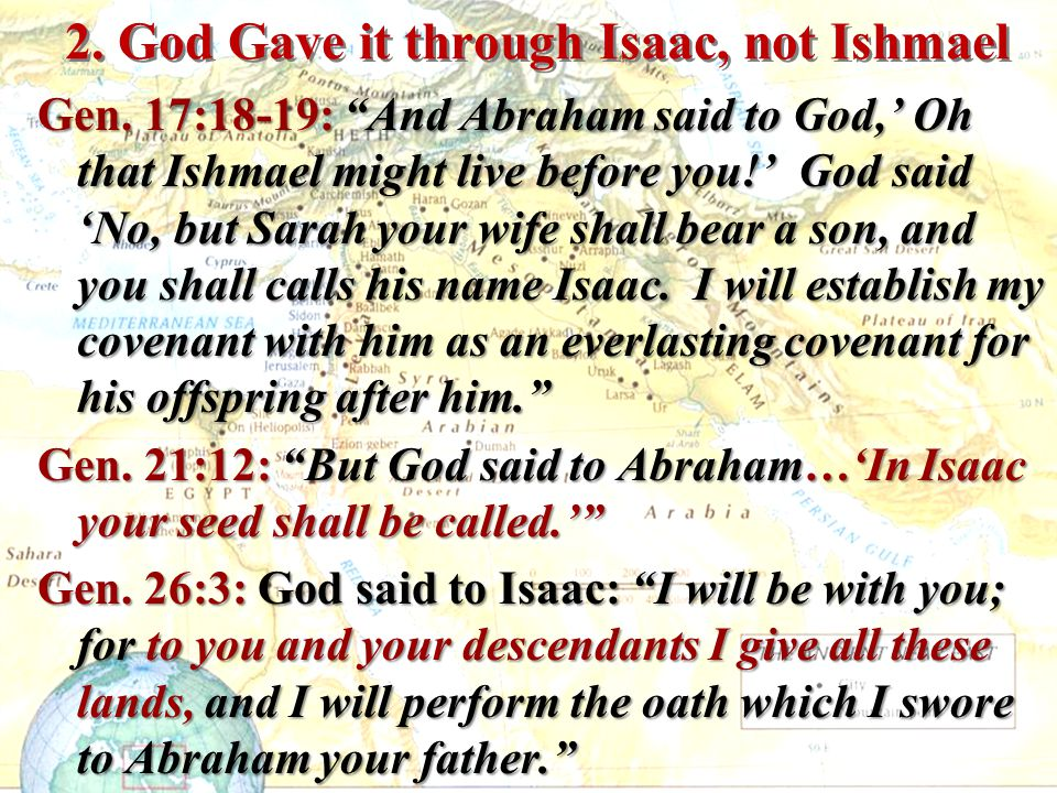 2. God Gave it through Isaac, not Ishmael