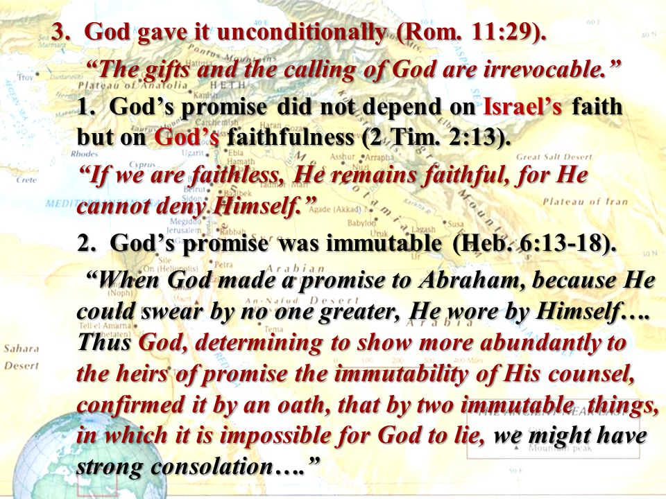 3. God gave it unconditionally (Rom. 11:29).