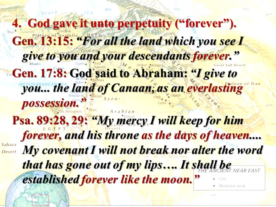 4. God gave it unto perpetuity ( forever ).