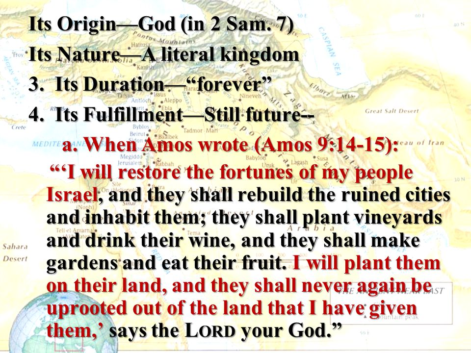 Its Origin—God (in 2 Sam. 7) Its Nature—A literal kingdom 3