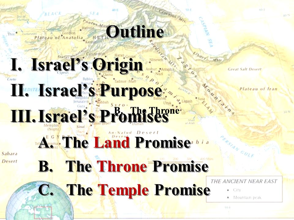 Outline I. Israel's Origin II. Israel's Purpose Israel's Promises