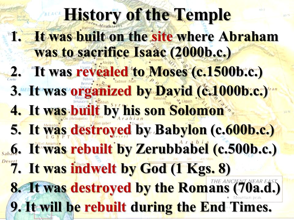 History of the Temple It was built on the site where Abraham was to sacrifice Isaac (2000b.c.) It was revealed to Moses (c.1500b.c.)