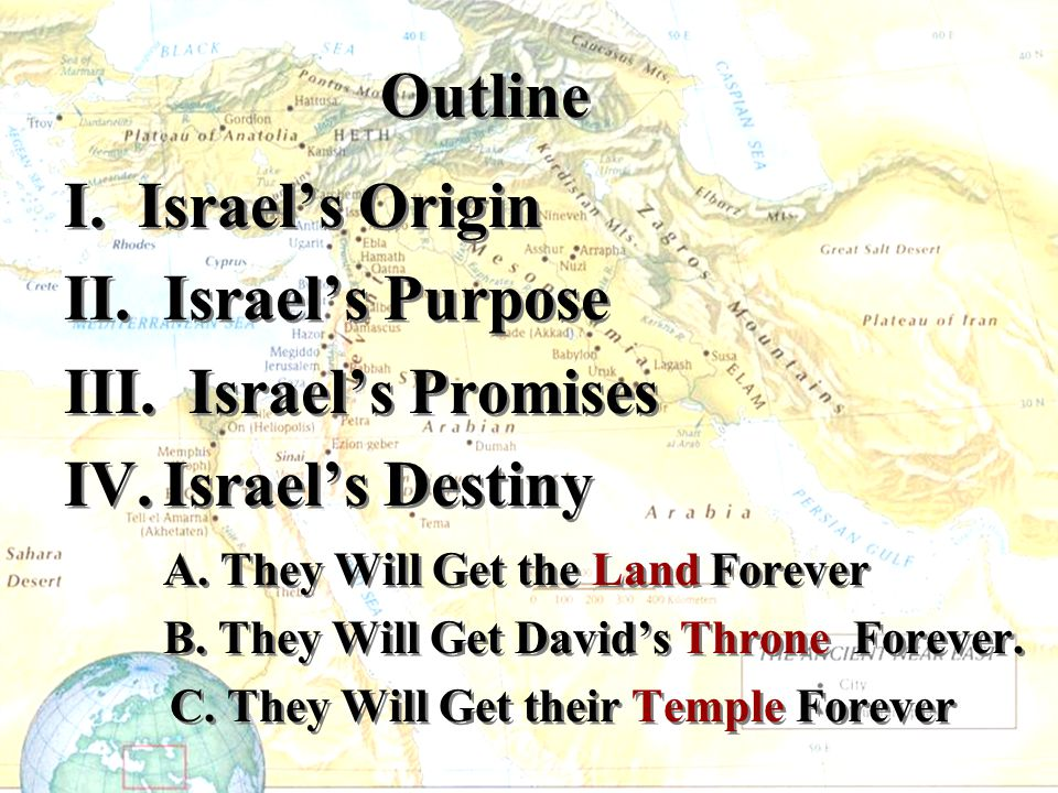 Outline I. Israel's Origin II. Israel's Purpose III. Israel's Promises