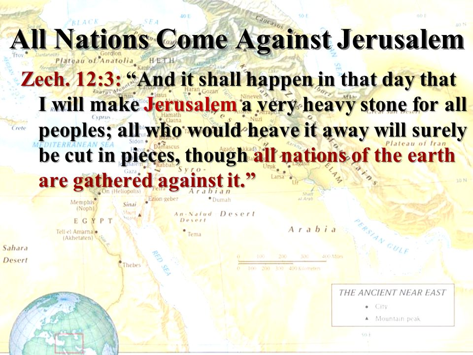 All Nations Come Against Jerusalem
