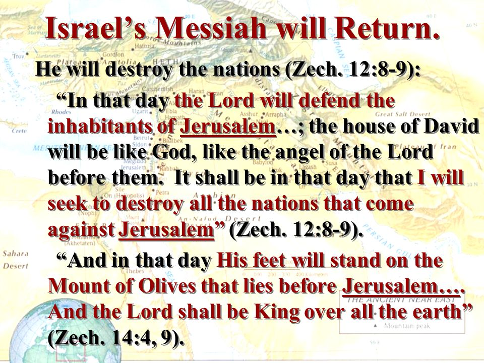 Israel's Messiah will Return.