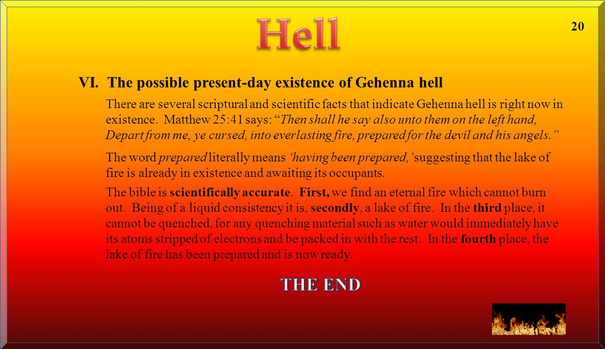 Hell THE END VI. The possible present-day existence of Gehenna hell 20