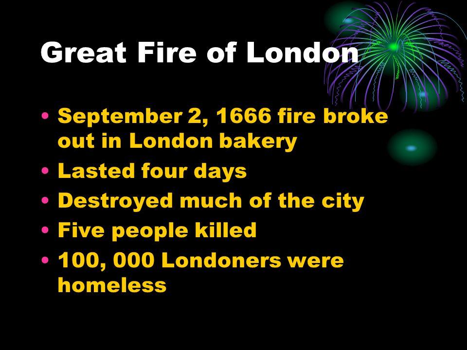 Great Fire of London September 2, 1666 fire broke out in London bakery