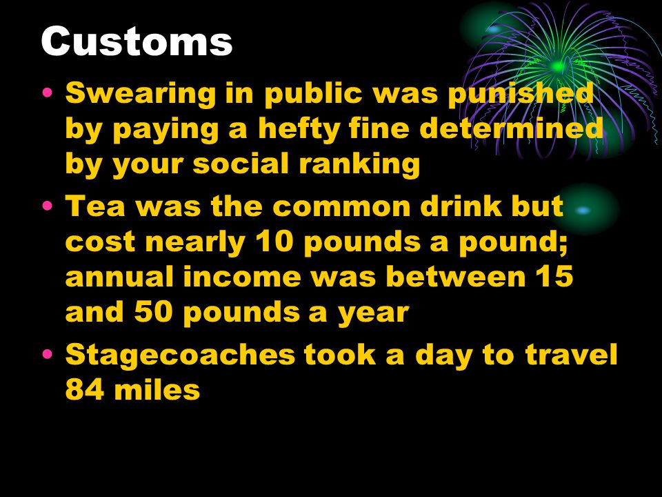 Customs Swearing in public was punished by paying a hefty fine determined by your social ranking.