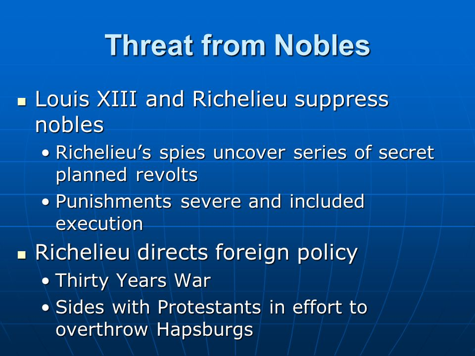 Threat from Nobles Louis XIII and Richelieu suppress nobles
