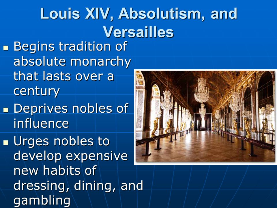Louis XIV, Absolutism, and Versailles