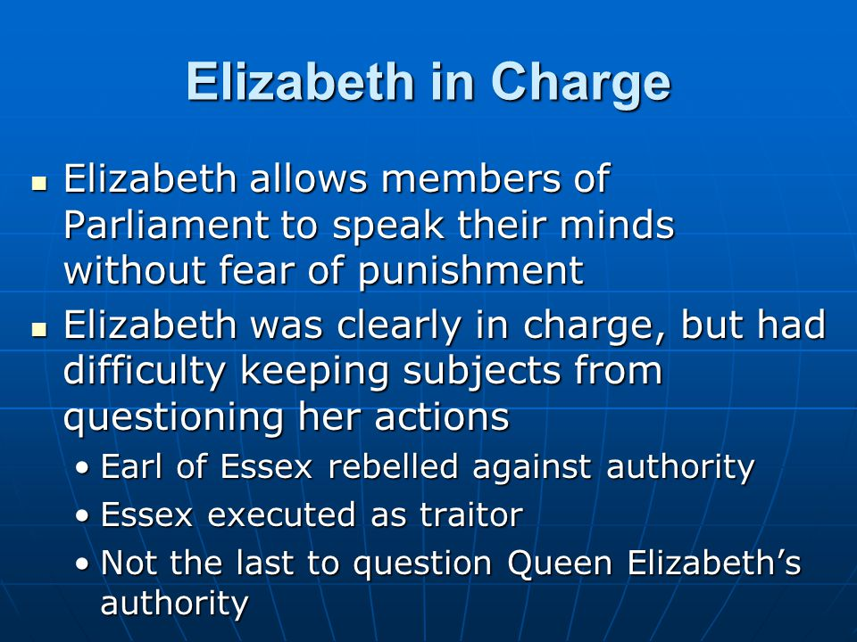 Elizabeth in Charge Elizabeth allows members of Parliament to speak their minds without fear of punishment.