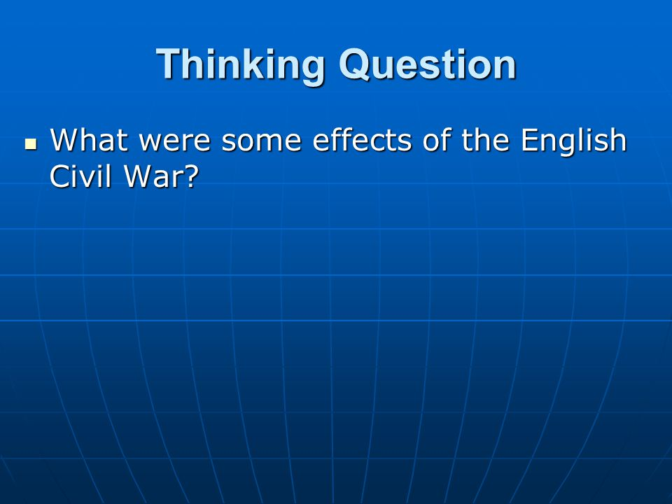 Thinking Question What were some effects of the English Civil War