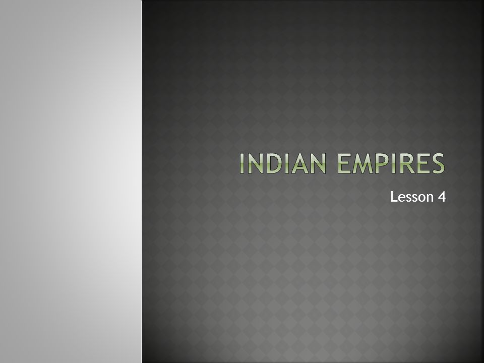 Indian Empires Lesson 4