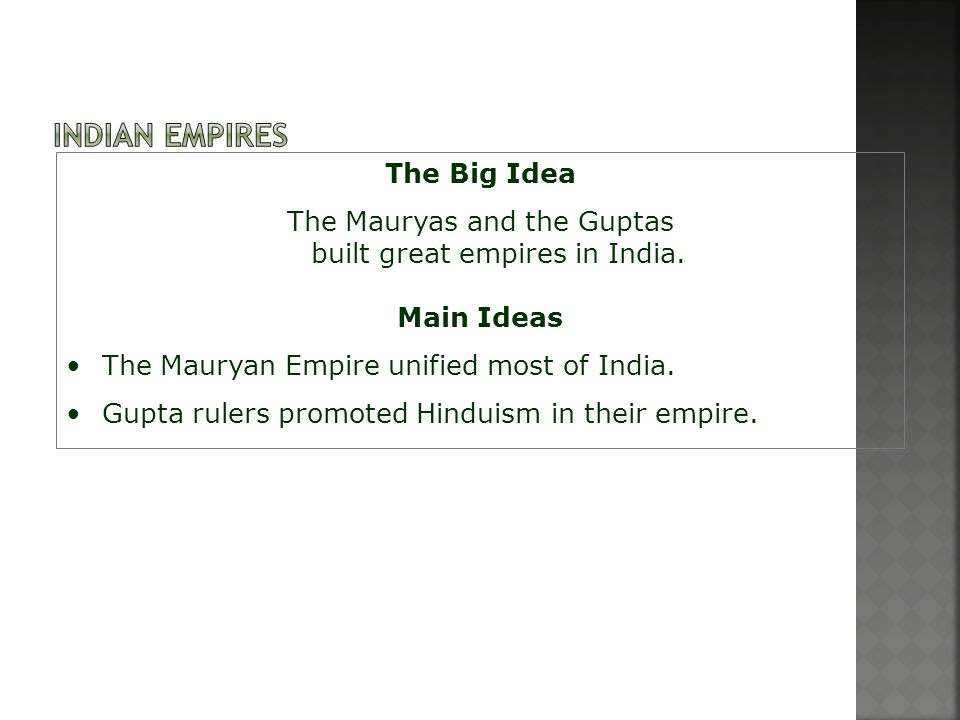 The Mauryas and the Guptas built great empires in India.