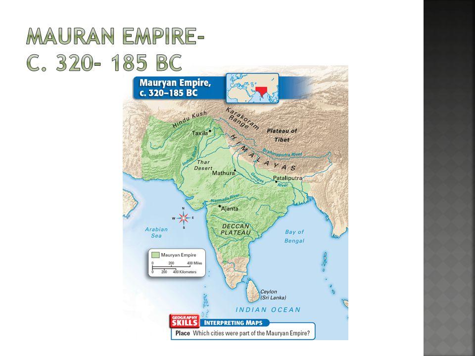 Mauran Empire- c. 320- 185 BC