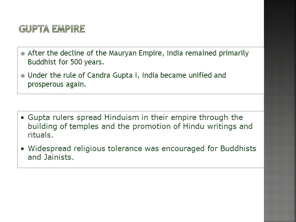 Gupta Empire After the decline of the Mauryan Empire, India remained primarily Buddhist for 500 years.
