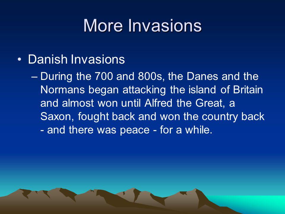 More Invasions Danish Invasions
