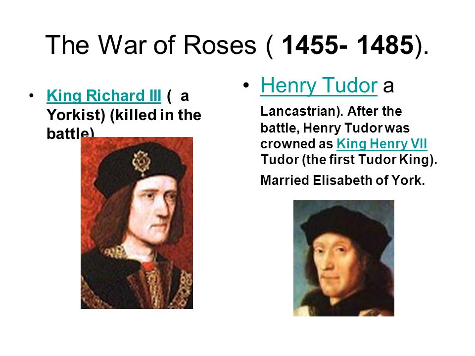 The War of Roses ( 1455- 1485).