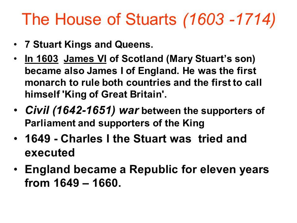 The House of Stuarts (1603 -1714)