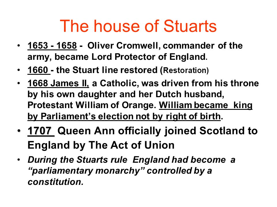 The house of Stuarts 1653 - 1658 - Oliver Cromwell, commander of the army, became Lord Protector of England.